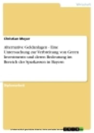 Alternative Geldanlagen - Eine Untersuchung zur Verbreitung von Green Investments und deren Bedeutung im Bereich der Sparkassen in Bayern - Blick ins Buch