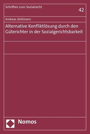 Alternative Konfliktlösung durch den Güterichter in der Sozialgerichtsbarkeit - Blick ins Buch