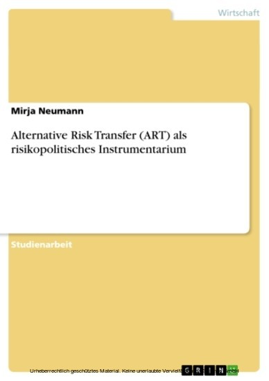 Alternative Risk Transfer (ART) als risikopolitisches Instrumentarium - Blick ins Buch