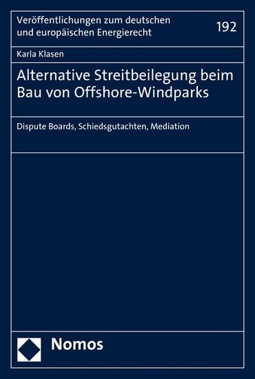 Alternative Streitbeilegung beim Bau von Offshore-Windparks - Blick ins Buch
