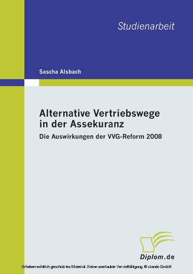 Alternative Vertriebswege in der Assekuranz: Die Auswirkungen der VVG-Reform 2008 - Blick ins Buch