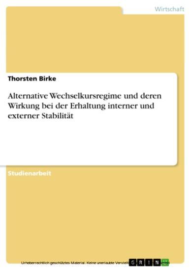 Alternative Wechselkursregime und deren Wirkung bei der Erhaltung interner und externer Stabilität - Blick ins Buch