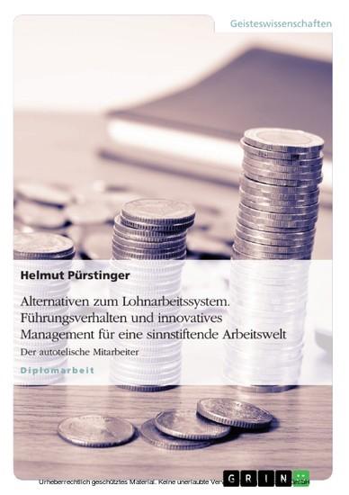 Alternativen zum Lohnarbeitssystem. Führungsverhalten und innovatives Management für eine sinnstiftende Arbeitswelt - Blick ins Buch