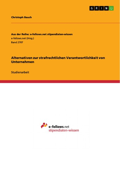 Alternativen zur strafrechtlichen Verantwortlichkeit von Unternehmen - Blick ins Buch