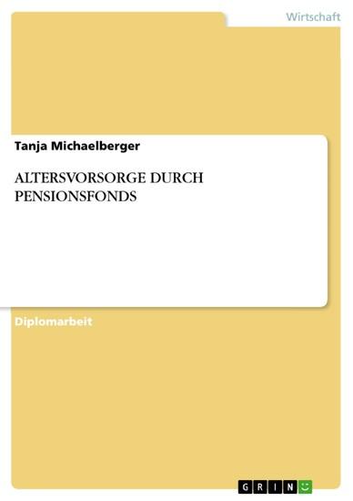 ALTERSVORSORGE DURCH PENSIONSFONDS - Blick ins Buch