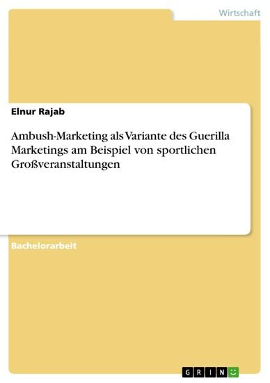 Ambush-Marketing als Variante des Guerilla Marketings am Beispiel von sportlichen Großveranstaltungen - Blick ins Buch