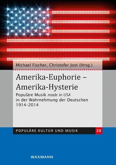 Amerika-Euphorie - Amerika-Hysterie - Blick ins Buch