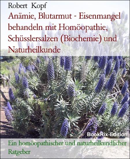 Anämie, Blutarmut - Eisenmangel behandeln mit Homöopathie, Schüsslersalzen (Biochemie) und Naturheilkunde - Blick ins Buch