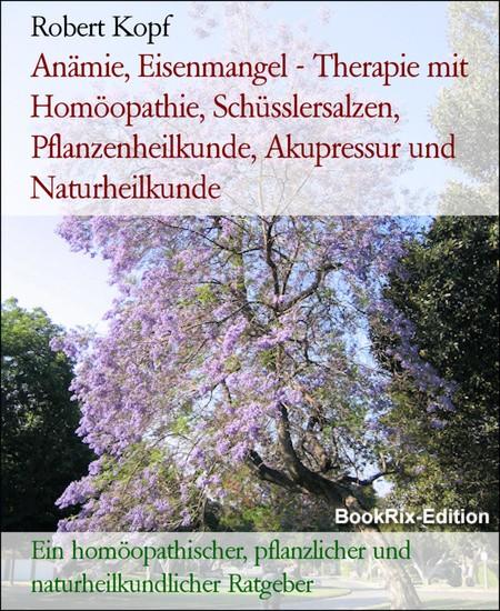 Anämie, Eisenmangel - Therapie mit Homöopathie, Schüsslersalzen, Pflanzenheilkunde, Akupressur und Naturheilkunde - Blick ins Buch
