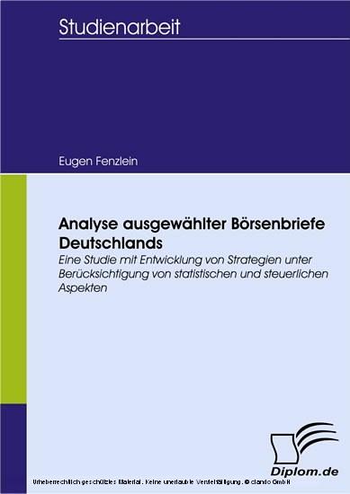 Analyse ausgewählter Börsenbriefe Deutschlands. Eine Studie mit Entwicklung von Strategien unter Berücksichtigung von statistischen und steuerlichen Aspekten - Blick ins Buch
