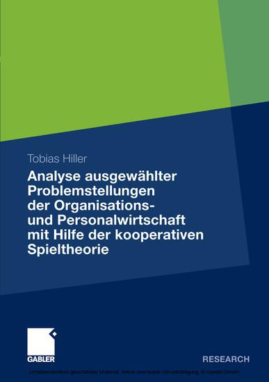 Analyse ausgewählter Problemstellungen der Organisations- und Personalwirtschaft mit Hilfe der kooperativen Spieltheorie - Blick ins Buch