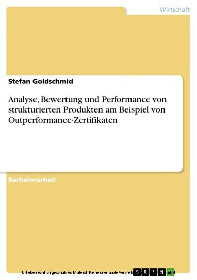 Analyse, Bewertung und Performance von strukturierten Produkten am Beispiel von Outperformance-Zertifikaten - Blick ins Buch