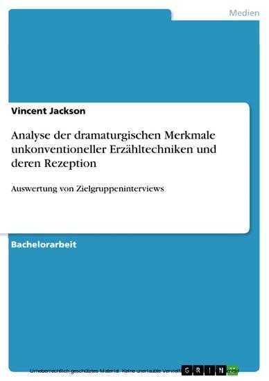 Analyse der dramaturgischen Merkmale unkonventioneller Erzähltechniken und deren Rezeption - Blick ins Buch