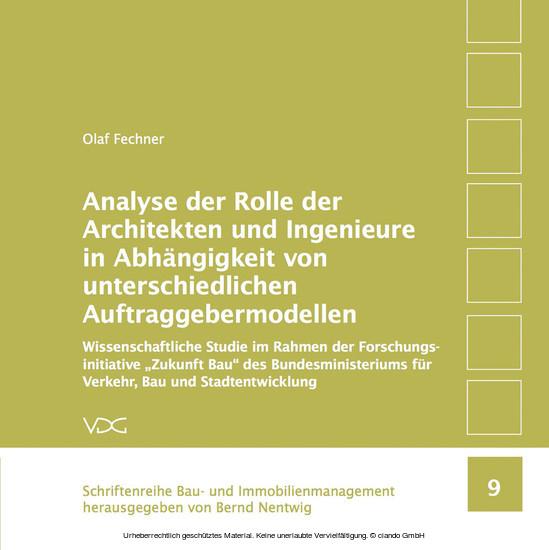 Analyse der Rolle der Architekten und Ingenieure in Abhängigkeit von unterschiedlichen Auftraggebermodellen - Blick ins Buch