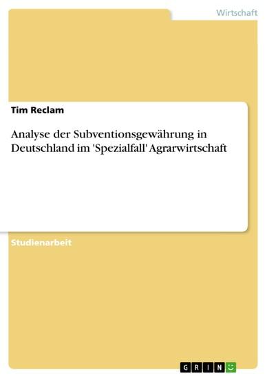 Analyse der Subventionsgewährung in Deutschland im 'Spezialfall' Agrarwirtschaft - Blick ins Buch
