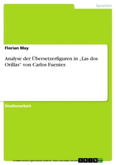 Analyse der Übersetzerfiguren in 'Las dos Orillas' von Carlos Fuentes - Blick ins Buch