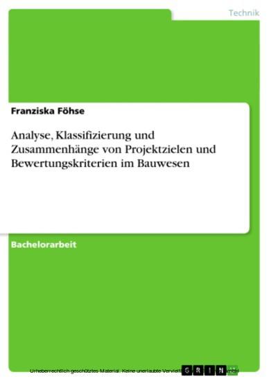 Analyse, Klassifizierung und Zusammenhänge von Projektzielen und Bewertungskriterien im Bauwesen - Blick ins Buch