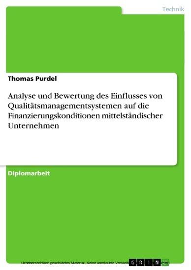 Analyse und Bewertung des Einflusses von Qualitätsmanagementsystemen auf die Finanzierungskonditionen mittelständischer Unternehmen - Blick ins Buch