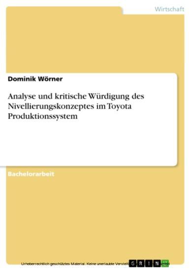 Analyse und kritische Würdigung des Nivellierungskonzeptes im Toyota Produktionssystem - Blick ins Buch