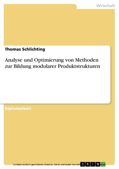 Analyse und Optimierung von Methoden zur Bildung modularer Produktstrukturen - Blick ins Buch