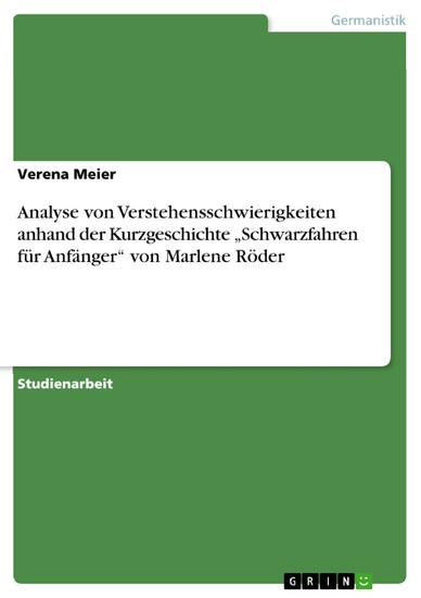 Analyse von Verstehensschwierigkeiten anhand der Kurzgeschichte 'Schwarzfahren für Anfänger' von Marlene Röder - Blick ins Buch