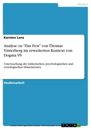Analyse zu 'Das Fest' von Thomas Vinterberg im erweiterten Kontext von Dogma 95 - Blick ins Buch