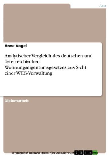 Analytischer Vergleich des deutschen und österreichischen Wohnungseigentumsgesetzes aus Sicht einer WEG-Verwaltung - Blick ins Buch