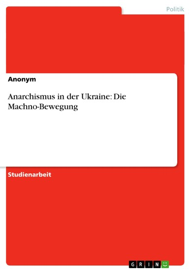 Anarchismus in der Ukraine: Die Machno-Bewegung - Blick ins Buch