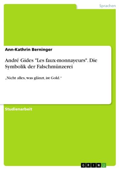 André Gides 'Les faux-monnayeurs'. Die Symbolik der Falschmünzerei - Blick ins Buch