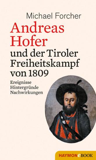 Andreas Hofer und der Tiroler Freiheitskampf von 1809 - Blick ins Buch