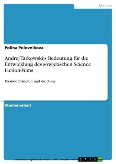 Andrej Tarkowskijs Bedeutung für die Entwicklung des sowjetischen Science Fiction-Films - Blick ins Buch