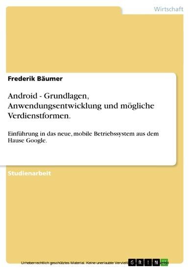 Android - Grundlagen, Anwendungsentwicklung und mögliche Verdienstformen. - Blick ins Buch