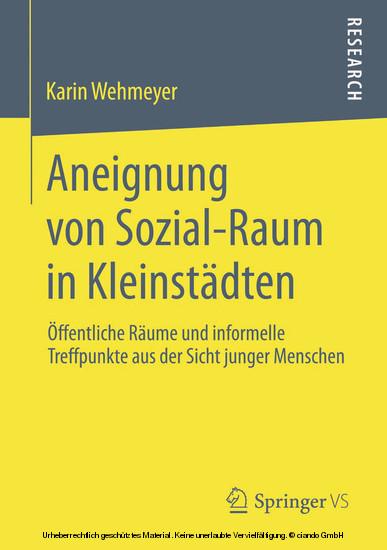Aneignung von Sozial-Raum in Kleinstädten - Blick ins Buch