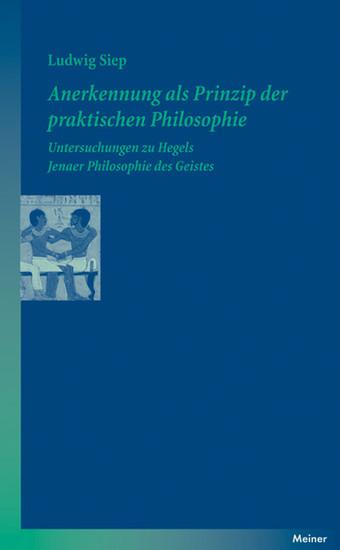 Anerkennung als Prinzip der praktischen Philosophie - Blick ins Buch