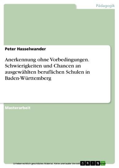 Anerkennung ohne Vorbedingungen. Schwierigkeiten und Chancen an ausgewählten beruflichen Schulen in Baden-Württemberg - Blick ins Buch