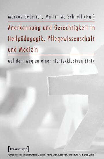 Anerkennung und Gerechtigkeit in Heilpädagogik, Pflegewissenschaft und Medizin - Blick ins Buch
