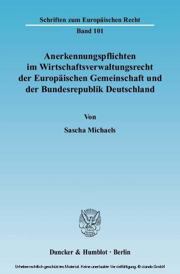 Anerkennungspflichten im Wirtschaftsverwaltungsrecht der Europäischen Gemeinschaft und der Bundesrepublik Deutschland. - Blick ins Buch
