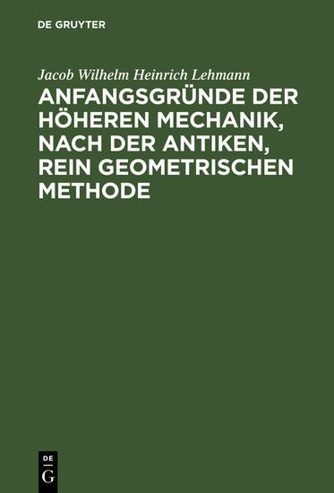Anfangsgründe der höheren Mechanik, nach der antiken, rein geometrischen Methode - Blick ins Buch