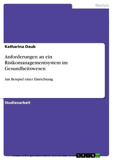 Anforderungen an ein Risikomanagementsystem im Gesundheitswesen - Blick ins Buch