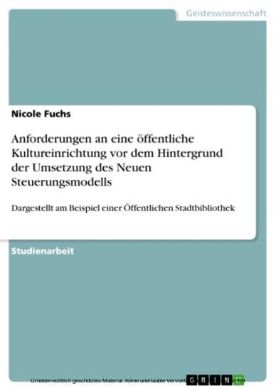 Anforderungen an eine öffentliche Kultureinrichtung vor dem Hintergrund der Umsetzung des Neuen Steuerungsmodells - Blick ins Buch