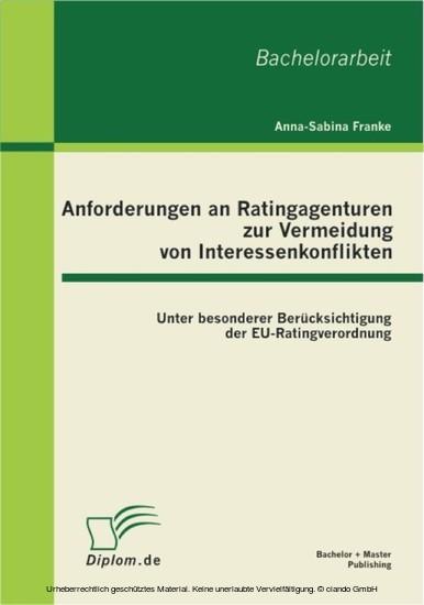 Anforderungen an Ratingagenturen zur Vermeidung von Interessenkonflikten: unter besonderer Berücksichtigung der EU-Ratingverordnung - Blick ins Buch
