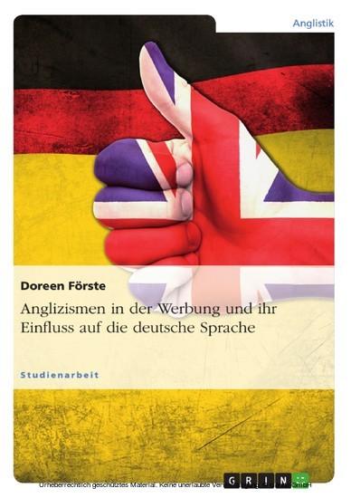 Anglizismen in der Werbung und ihr Einfluss auf die deutsche Sprache - Blick ins Buch