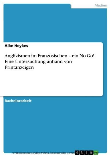 Anglizismen im Französischen - ein No Go! Eine Untersuchung anhand von Printanzeigen - Blick ins Buch