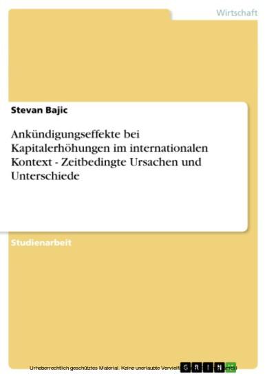Ankündigungseffekte bei Kapitalerhöhungen im internationalen Kontext - Zeitbedingte Ursachen und Unterschiede - Blick ins Buch
