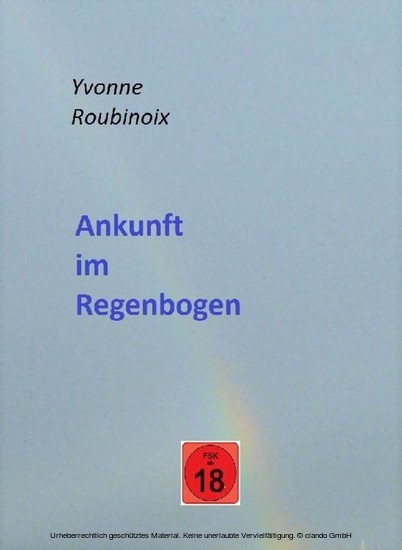 Ankunft im Regenbogen - Blick ins Buch