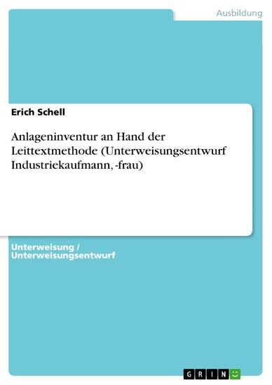 Anlageninventur an Hand der Leittextmethode (Unterweisungsentwurf Industriekaufmann, -frau) - Blick ins Buch