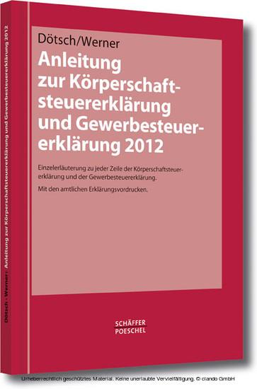 Anleitung zur Körperschaftsteuererklärung und Gewerbesteuererklärung 2012 - Blick ins Buch