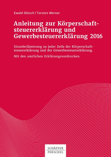 Anleitung zur Körperschaftsteuererklärung und Gewerbesteuererklärung 2016 - Blick ins Buch