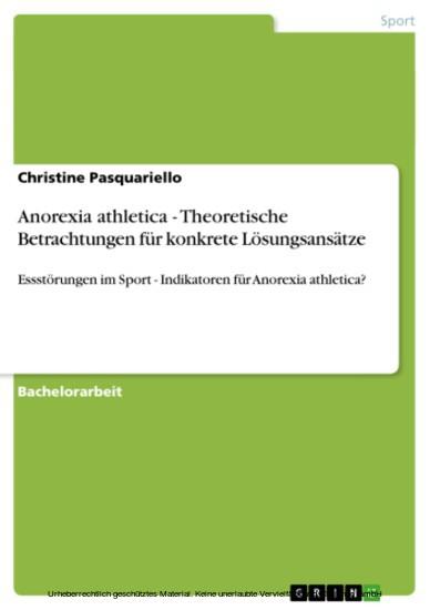 Anorexia athletica - Theoretische Betrachtungen für konkrete Lösungsansätze - Blick ins Buch