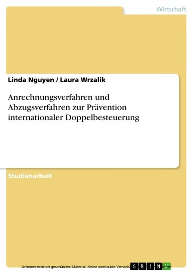 Anrechnungsverfahren und Abzugsverfahren zur Prävention internationaler Doppelbesteuerung - Blick ins Buch